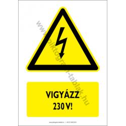 Vigyázz 230V figyelmeztető piktogram tábla
