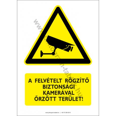 A felvételt rögzítő biztonsági kamerával őrzött terület figyelmeztető piktogram tábla