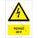 Vigyázz 400V figyelmeztető piktogram tábla