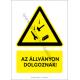 Az állványon dolgoznak figyelmeztető piktogram tábla
