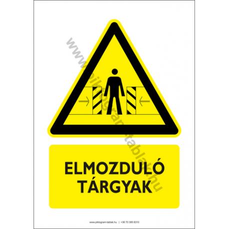 Elmozduló tárgyak figyelmeztető piktogram tábla