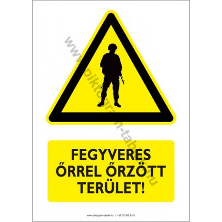 Fegyveres őrrel őrzött terület figyelmeztető piktogram tábla