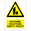 Fegyverrel és kutyával őrzött terület figyelmeztető piktogram tábla