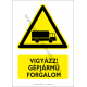 Gépjármű forgalom figyelmeztető piktogram tábla