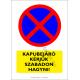Kapubejáró kérjük szabadon hagyni figyelmeztető piktogram tábla