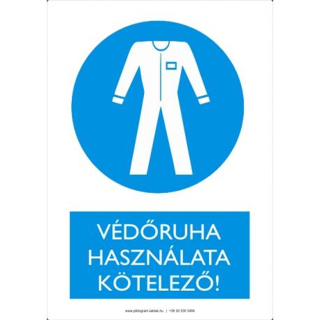 Védőruha használata kötelező munkavédelmi piktogram tábla