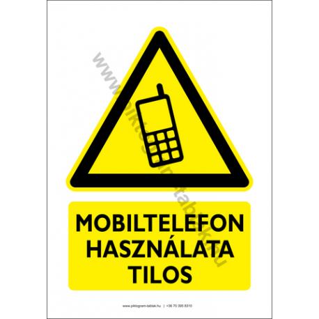 Mobiltelefon használata tilos figyelmeztető piktogram tábla