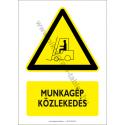 Munkagép közlekedés figyelmeztető piktogram tábla