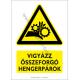 Összeforgó hengerpárok figyelmeztető piktogram tábla