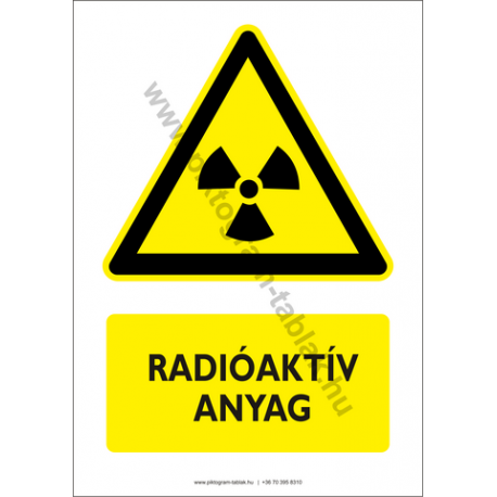 Radioaktív anyag figyelmeztető piktogram tábla