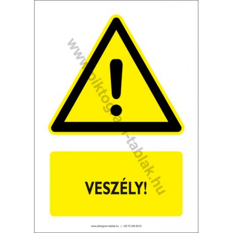 Veszély figyelmeztető piktogram tábla