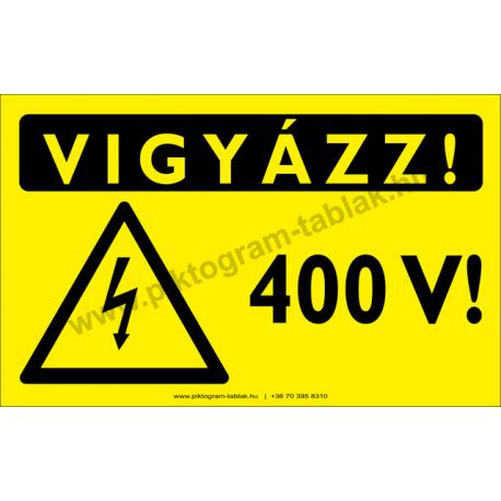 Vigyázz 400 V figyelmeztető piktogram tábla