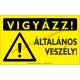 Vigyázz! Általános veszély figyelmeztető piktogram tábla