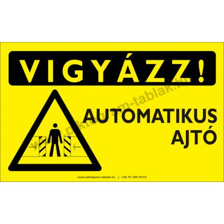 Vigyázz! Autómatikus ajtó figyelmeztető piktogram tábla