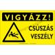 Vigyázz! Csúszásveszély figyelmeztető piktogram tábla
