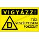 Vigyázz! D tűzveszélyességi fokozat figyelmeztető piktogram tábla