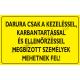 Darura csak a megbízott személyek mehetnek fel figyelmeztető piktogram tábla