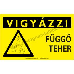 Vigyázz! Függő teher figyelmeztető piktogram tábla