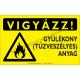 Vigyázz! Gyúlékony anyag figyelmeztető piktogram tábla