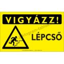 Vigyázz! Lépcső figyelmeztető piktogram tábla