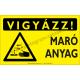 Vigyázz! Maró anyag figyelmeztető piktogram tábla