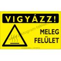 Vigyázz! Meleg felület figyelmeztető piktogram tábla