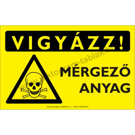 Vigyázz! Méregező anyag figyelmeztető piktogram tábla