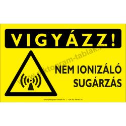 Vigyázz! Nem ionizáló sugárzás figyelmeztető piktogram tábla