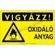 Vigyázz! Oxidáló anyag figyelmeztető piktogram tábla