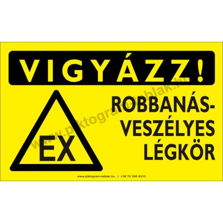 Vigyázz! Robbanásveszélyes légkör figyelmeztető piktogram tábla