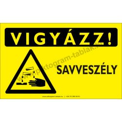 Vigyázz! Savveszély figyelmeztető piktogram tábla