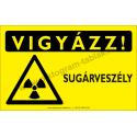 Vigyázz! Sugárveszély figyelmeztető piktogram tábla