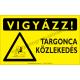 Vigyázz! Targonca közlekedés figyelmeztető piktogram tábla