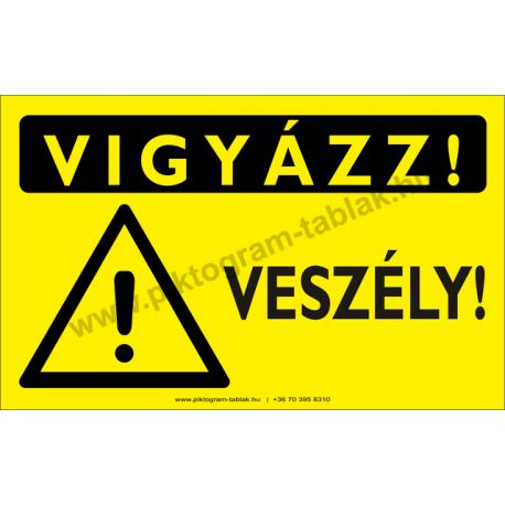 Vigyázz! Veszély figyelmeztető piktogram tábla