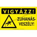 Vigyázz! Zuhanásveszély figyelmeztető piktogram tábla