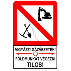 Vigyázz! Gázvezeték figyelmeztető piktogram tábla
