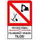 Vigyázz! Kábel figyelmeztető piktogram tábla
