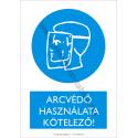 Arcvédő használata kötelező munkavédelmi piktogram tábla