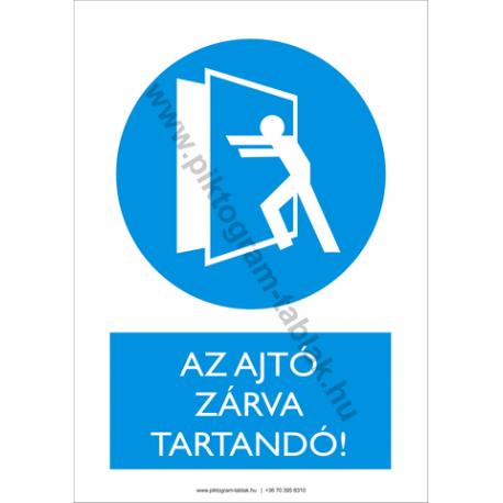 Az ajtó zárva tartandó rendelkező piktogram tábla