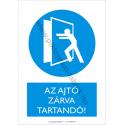 Az ajtó zárva tartandó munkavédelmi piktogram tábla