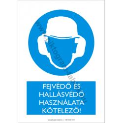 Fejvédő és hallásvédő használata kötelező munkavédelmi piktogram tábla