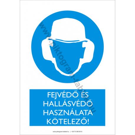 Fejvédő és hallásvédő használata kötelező rendelkező piktogram tábla