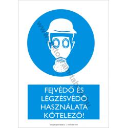 Fejvédő és légzésvédő használata kötelező munkavédelmi piktogram tábla