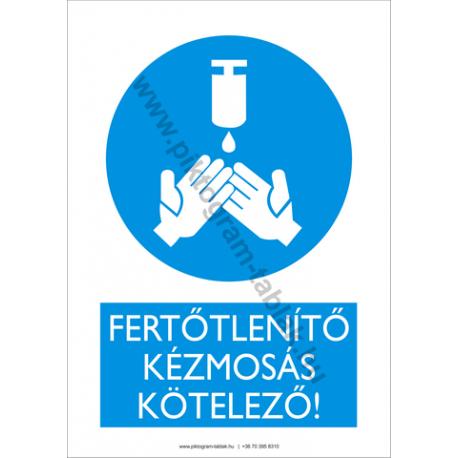 Fertőtlenítő kézmosás kötelező rendelkező piktogram tábla