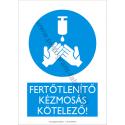 Fertőtlenítő kézmosás kötelező munkavédelmi piktogram tábla