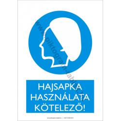 Hajsapka használata kötelező munkavédelmi piktogram tábla