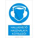 Hallásvédő használata kötelező munkavédelmi piktogram tábla