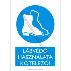 Lábvédő használata kötelező munkavédelmi piktogram tábla