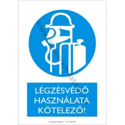 Légzésvédő használata kötelező munkavédelmi piktogram tábla