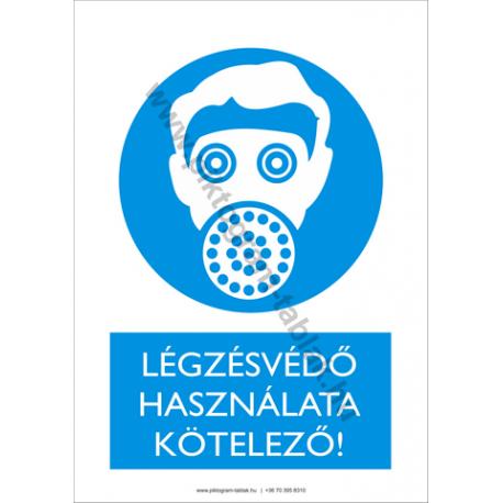 Légzésvédő használata kötelező rendelkező piktogram tábla